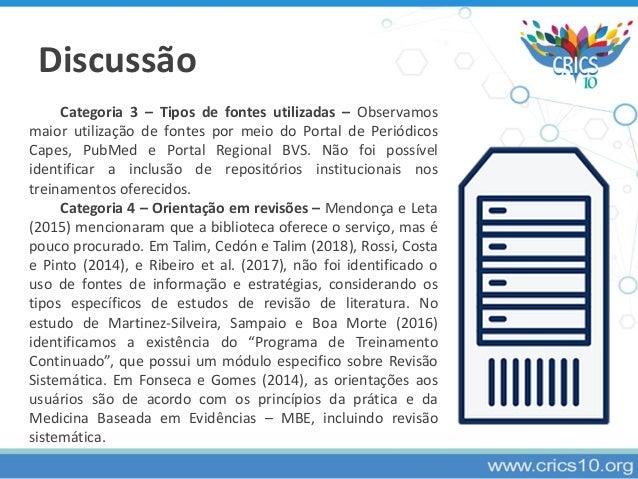Discussão Categoria 3 – Tipos de fontes utilizadas – Observamos maior utilização de fontes por meio do Portal de Periódico...