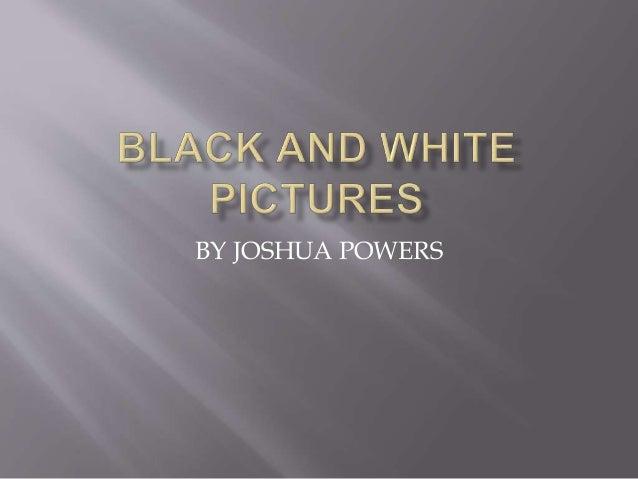 BY JOSHUA POWERS