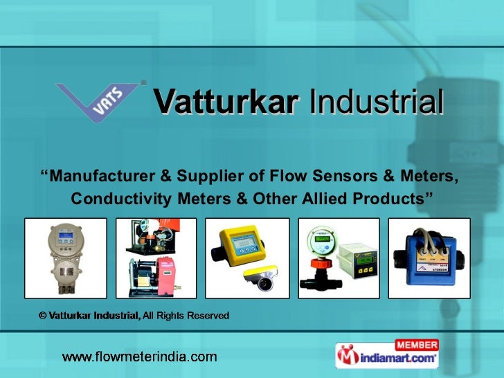 """Vatturkar  Industrial """" Manufacturer & Supplier of Flow Sensors & Meters,  Conductivity Meters & Other Allied Products"""""""