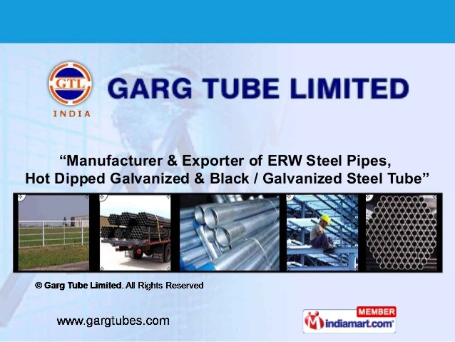"""""""Manufacturer & Exporter of ERW Steel Pipes,Hot Dipped Galvanized & Black / Galvanized Steel Tube"""""""