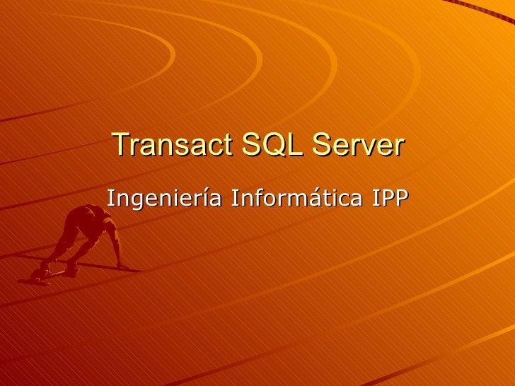Transact SQL Server Ingeniería Informática IPP