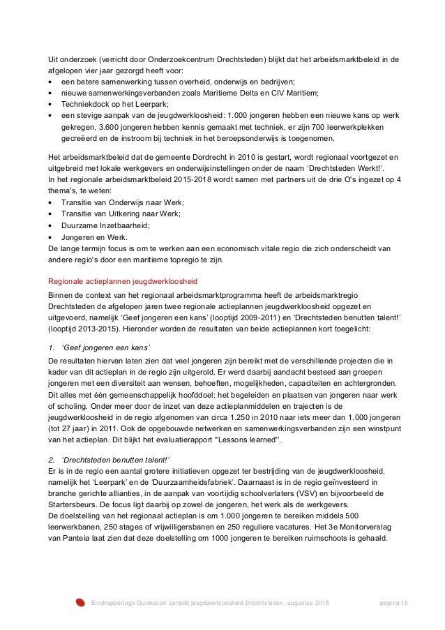 Eindrapportage Quickscan aanpak jeugdwerkloosheid Drechtsteden, augustus 2015 pagina 10 Uit onderzoek (verricht door Onder...