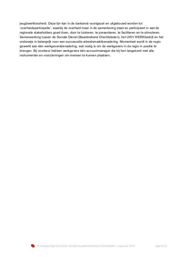 Eindrapportage Quickscan aanpak jeugdwerkloosheid Drechtsteden, augustus 2015 pagina 12 jeugdwerkloosheid. Deze lijn kan i...