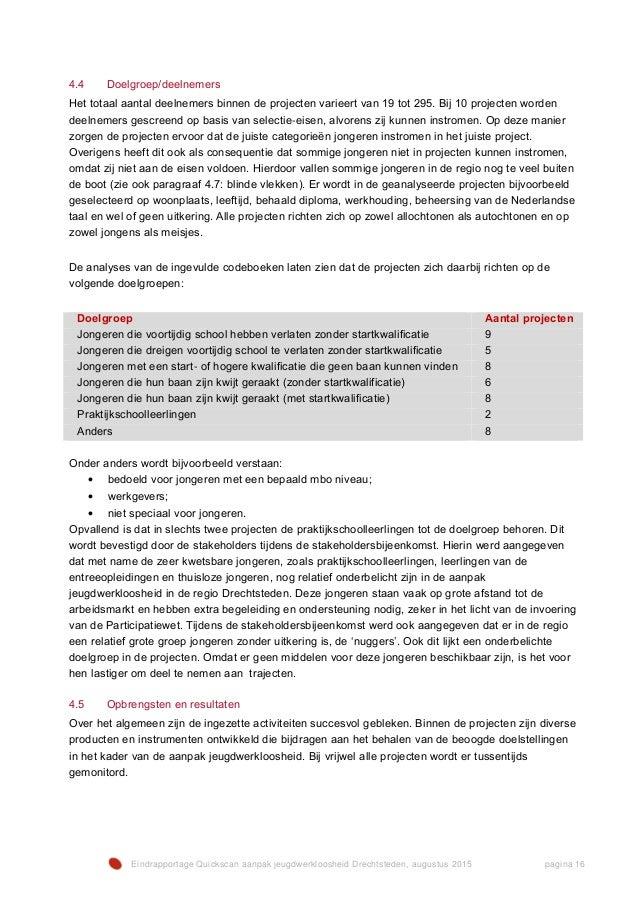 Eindrapportage Quickscan aanpak jeugdwerkloosheid Drechtsteden, augustus 2015 pagina 16 4.4 Doelgroep/deelnemers Het totaa...