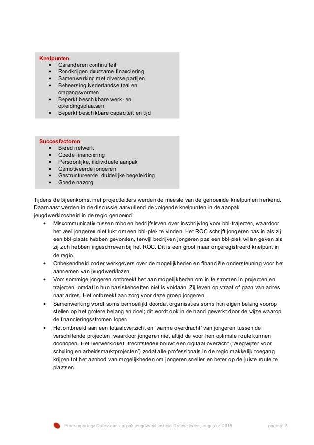 Eindrapportage Quickscan aanpak jeugdwerkloosheid Drechtsteden, augustus 2015 pagina 18 Tijdens de bijeenkomst met project...