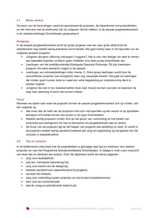 Eindrapportage Quickscan aanpak jeugdwerkloosheid Drechtsteden, augustus 2015 pagina 19 4.7 Blinde vlekken Op basis van de...