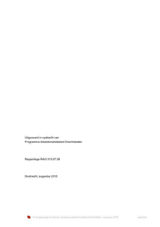 Eindrapportage Quickscan aanpak jeugdwerkloosheid Drechtsteden, augustus 2015 pagina 2 Uitgevoerd in opdracht van Programm...