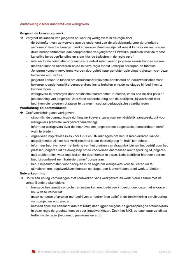 Eindrapportage Quickscan aanpak jeugdwerkloosheid Drechtsteden, augustus 2015 pagina 22 Aanbeveling 2 Meer aandacht voor w...