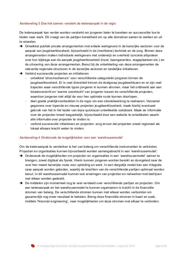 Eindrapportage Quickscan aanpak jeugdwerkloosheid Drechtsteden, augustus 2015 pagina 23 Aanbeveling 3 Doe het samen: verst...
