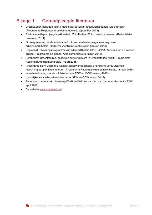 Eindrapportage Quickscan aanpak jeugdwerkloosheid Drechtsteden, augustus 2015 pagina 24 Bijlage 1 Geraadpleegde literatuur...
