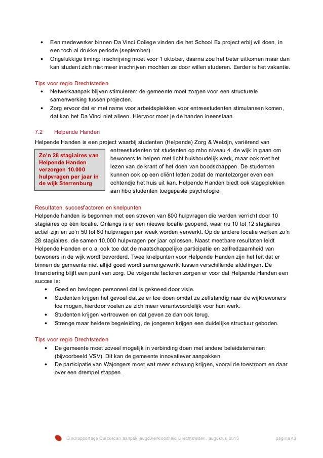 Eindrapportage Quickscan aanpak jeugdwerkloosheid Drechtsteden, augustus 2015 pagina 43 • Een medewerker binnen Da Vinci C...