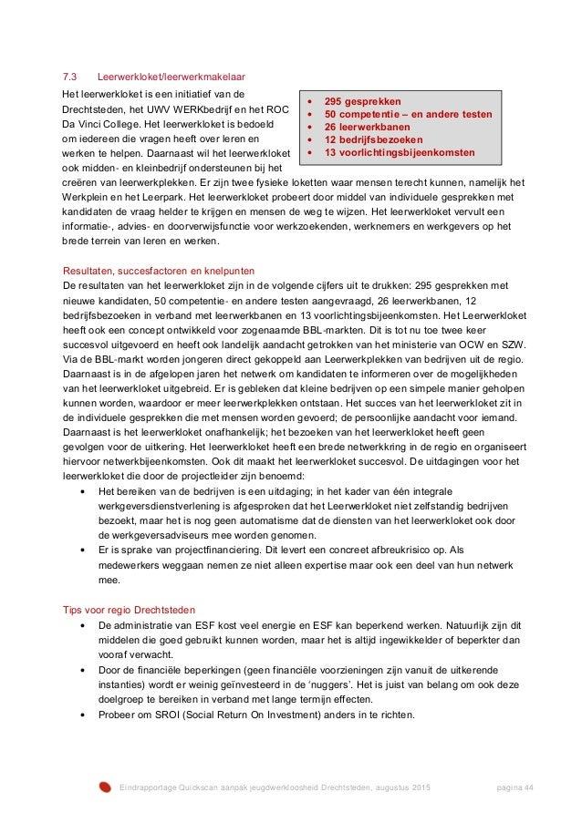 Eindrapportage Quickscan aanpak jeugdwerkloosheid Drechtsteden, augustus 2015 pagina 44 7.3 Leerwerkloket/leerwerkmakelaar...