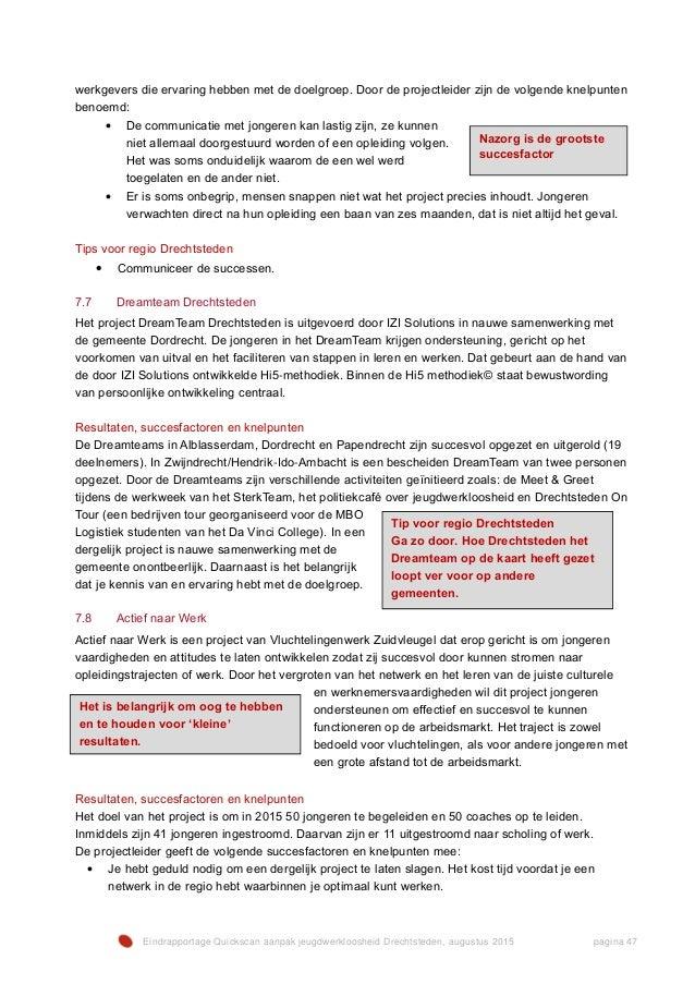 Eindrapportage Quickscan aanpak jeugdwerkloosheid Drechtsteden, augustus 2015 pagina 47 werkgevers die ervaring hebben met...