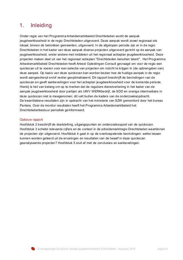 Eindrapportage Quickscan aanpak jeugdwerkloosheid Drechtsteden, augustus 2015 pagina 5 1. Inleiding Onder regie van het Pr...