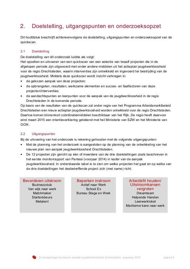 Eindrapportage Quickscan aanpak jeugdwerkloosheid Drechtsteden, augustus 2015 pagina 6 2. Doelstelling, uitgangspunten en ...