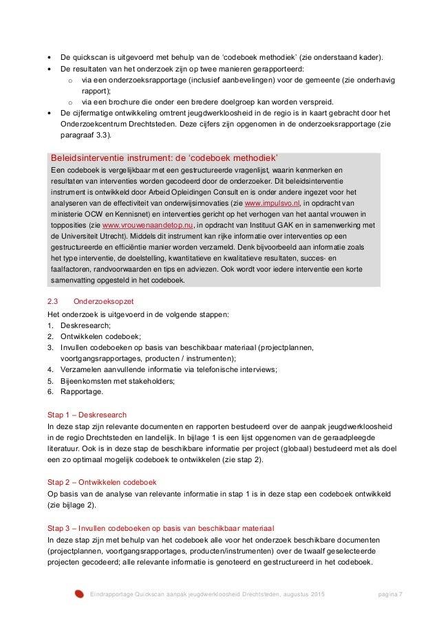 Eindrapportage Quickscan aanpak jeugdwerkloosheid Drechtsteden, augustus 2015 pagina 7 • De quickscan is uitgevoerd met be...