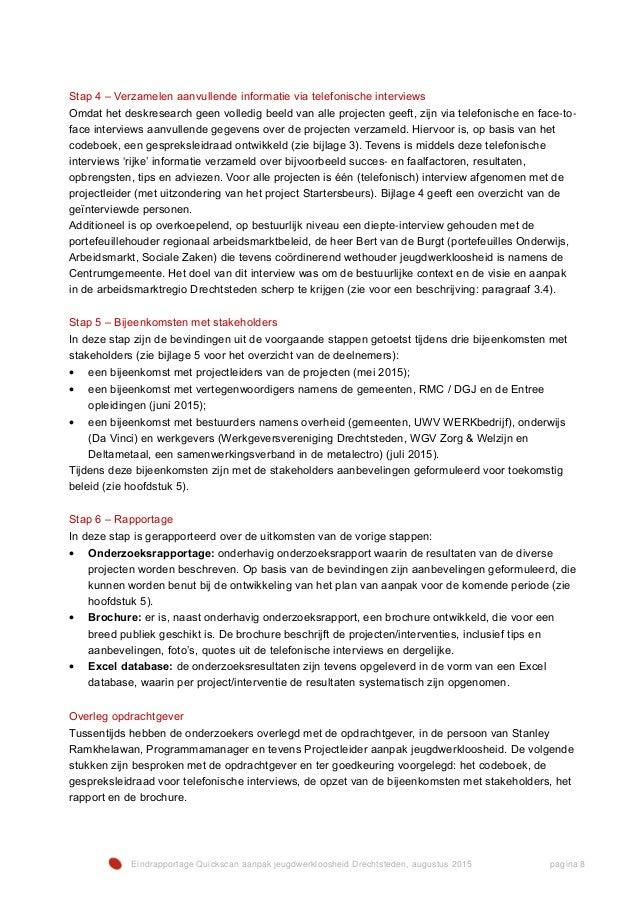 Eindrapportage Quickscan aanpak jeugdwerkloosheid Drechtsteden, augustus 2015 pagina 8 Stap 4 – Verzamelen aanvullende inf...