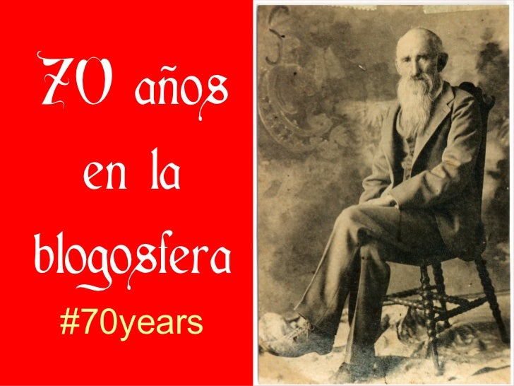 70 años en la blogosfera #70years