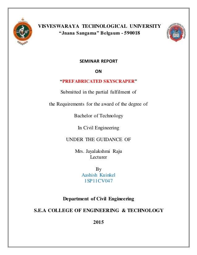 "VISVESWARAYA TECHNOLOGICAL UNIVERSITY ""Jnana Sangama"" Belgaum - 590018 SEMINAR REPORT ON ""PREFABRICATED SKYSCRAPER"" Submit..."