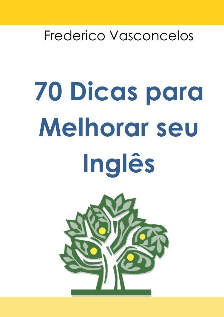 Frederico Vasconcelos70 Dicas paraMelhorar seu    Inglês