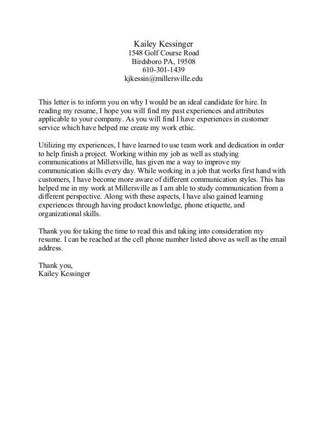 Kailey Kessinger 1548 Golf Course Road Birdsboro PA, 19508 610-301-1439 kjkessin@millersville.edu This letter is to inform...