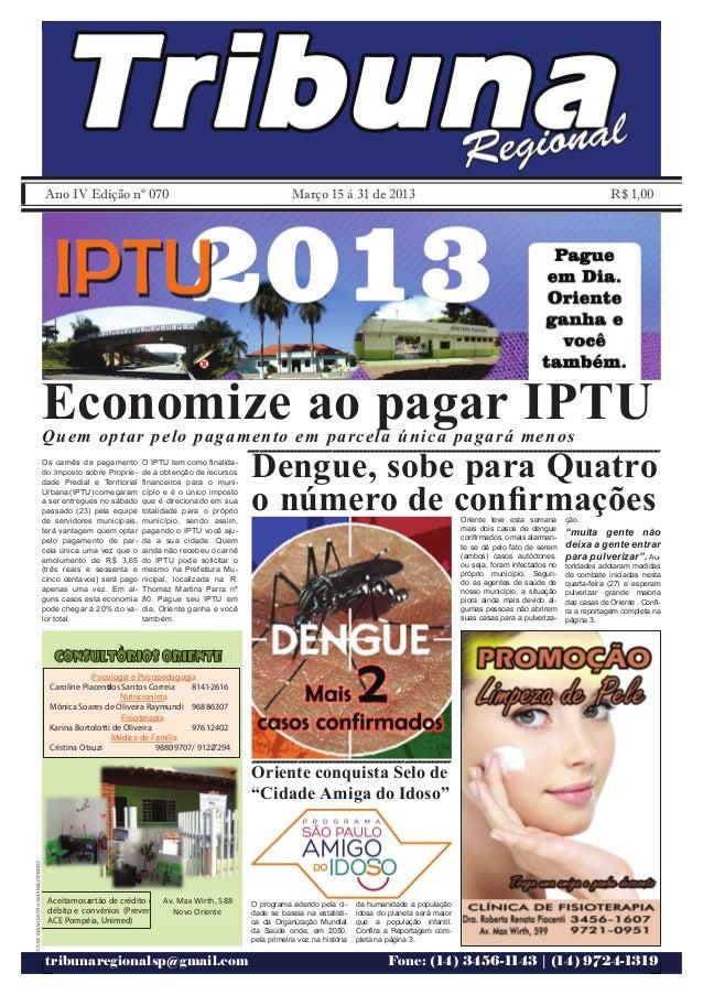 Ano IV Edição nº 070                                                 Março 15 à 31 de 2013                                ...