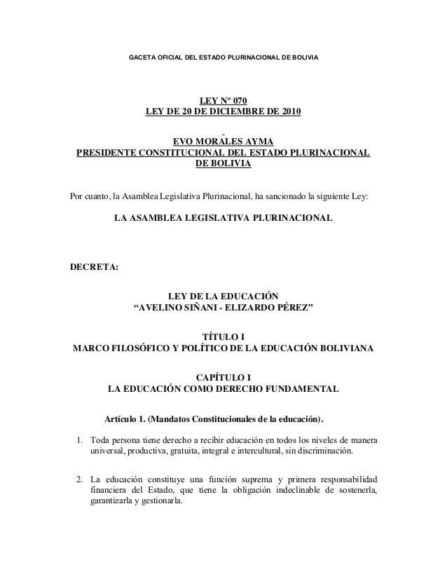 GACETA OFICIAL DEL ESTADO PLURINACIONAL DE BOLIVIA                                 LEY Nº 070                      LEY DE ...