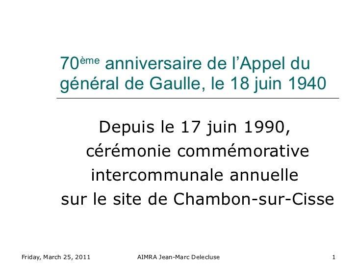 70 ème  anniversaire de l'Appel du général de Gaulle, le 18 juin 1940 Depuis le 17 juin 1990,  cérémonie commémorative int...