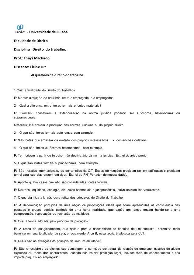 - Universidade de Cuiabá Faculdade de Direito Disciplina : Direito do trabalho. Prof.: Thays Machado Discente: Eleine Luz ...