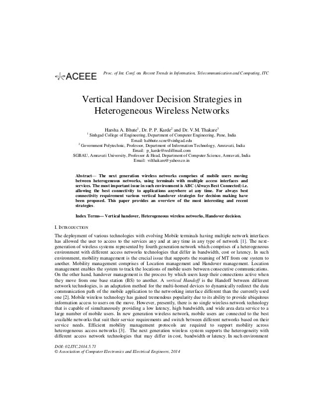Vertical Handover Decision Strategies in Heterogeneous Wireless Networks Harsha A. Bhute1 , Dr. P. P. Karde2 and Dr. V.M. ...