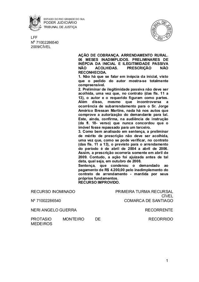 ESTADO DO RIO GRANDE DO SUL PODER JUDICIÁRIO TRIBUNAL DE JUSTIÇA LFF Nº 71002286540 2009/CÍVEL AÇÃO DE COBRANÇA. ARRENDAME...