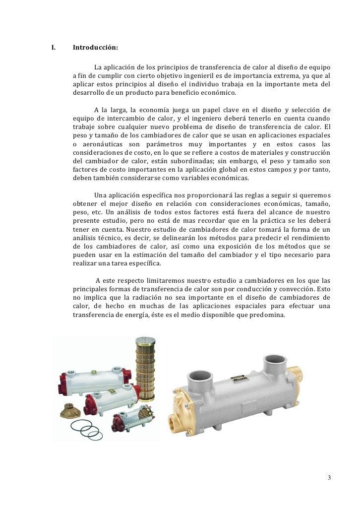 I.   Introducción:             La aplicación de los principios de transferencia de calor al diseño de equipo     a fin de ...