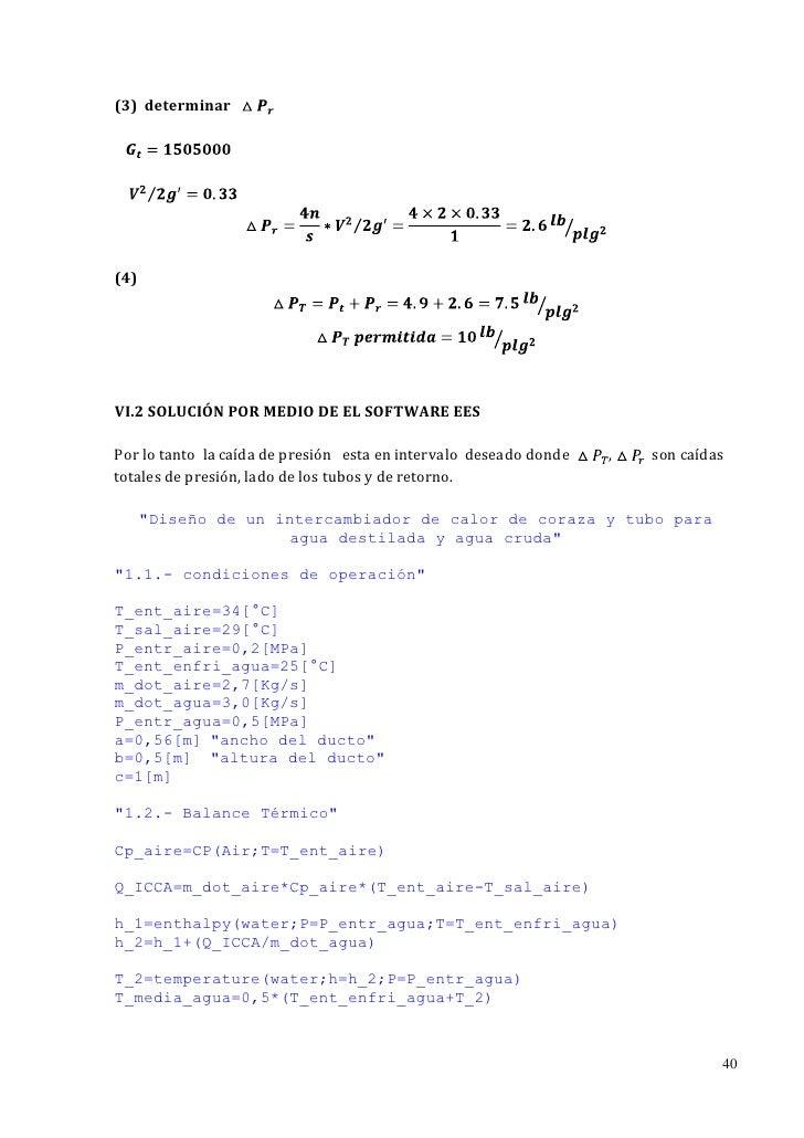 (3) determinar(4)VI.2 SOLUCIÓN POR MEDIO DE EL SOFTWARE EESPor lo tanto la caída de presión esta en intervalo deseado dond...