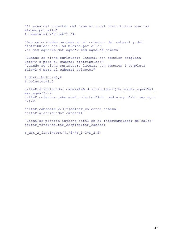 """""""El area del colector del cabezal y del distribuidor son lasmismas por ello""""A_cabezal=(pi*d_cab^2)/4""""Las velocidades maxim..."""