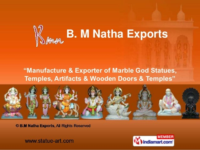 """Manufacture & Exporter of Marble God Statues, Temples, Artifacts & Wooden Doors & Temples"" B. M Natha Exports"