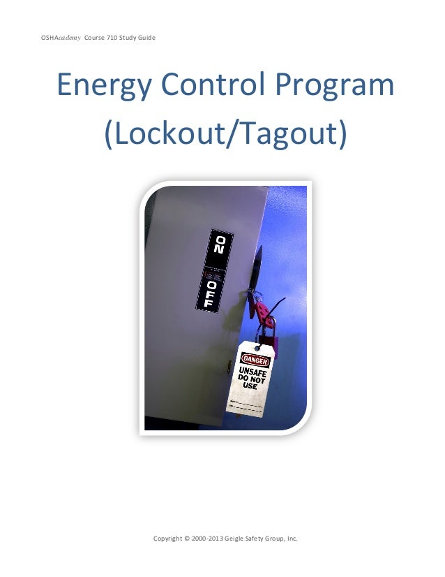 OSHAcademy Course 710 Study GuideCopyright © 2000-2013 Geigle Safety Group, Inc.Energy Control Program(Lockout/Tagout)