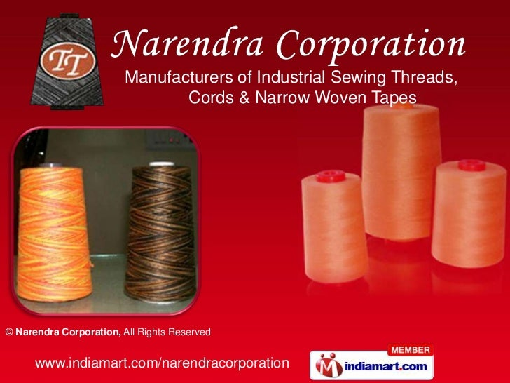 Manufacturers of Industrial Sewing Threads, <br />     Cords & Narrow Woven Tapes<br />
