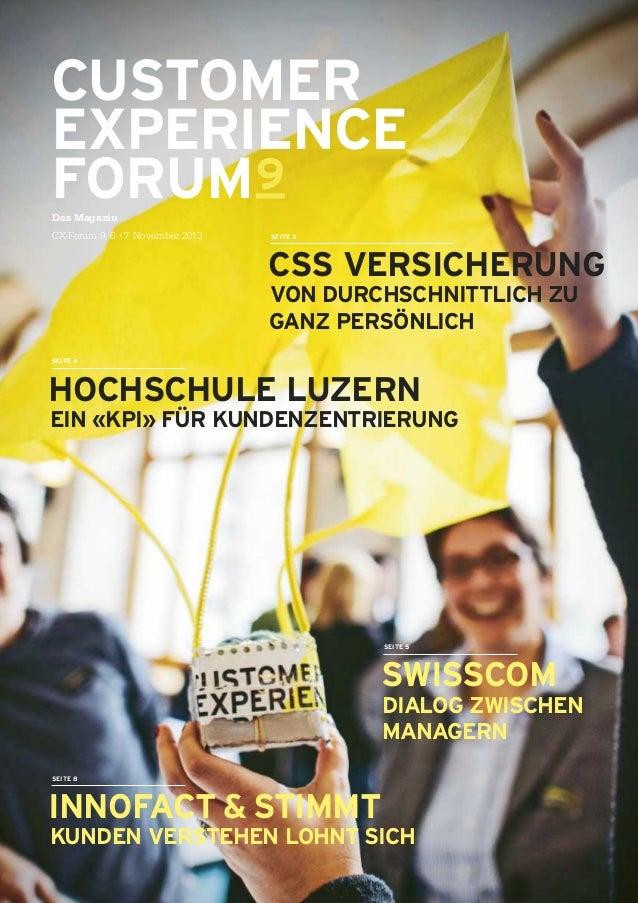 CUSTOMER EXPERIENCE FORUM9 Das Magazin CX-Forum 9, 6./7. November 2013 CSSVERSICHERUNG VONDURCHSCHNITTLICHZU GANZPE...