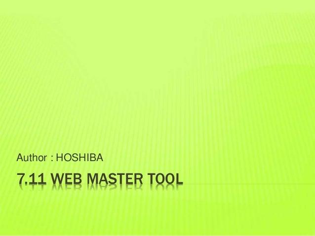 7.11 WEB MASTER TOOL Author : HOSHIBA