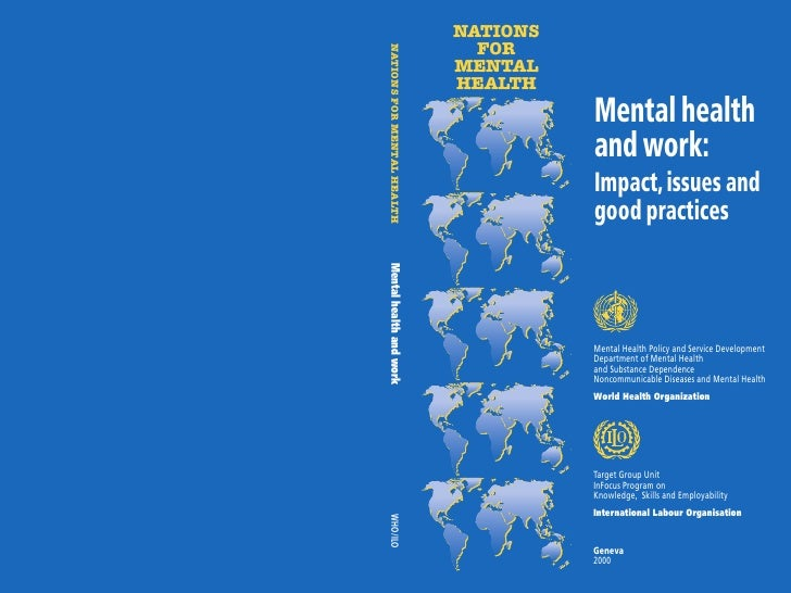 NATIONS   FOR MENTAL HEALTH           Mental health           and work:           Impact, issues and           good practi...