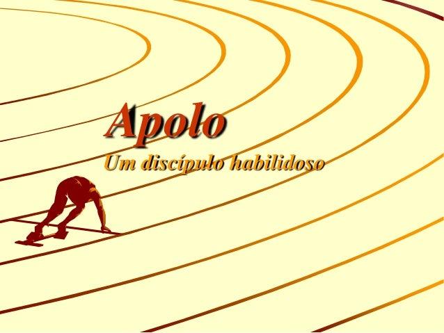 Apolo Um discípulo habilidoso