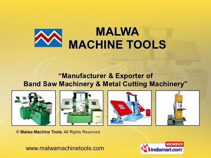 "MALWA MACHINE TOOLS "" Manufacturer & Exporter of Band Saw Machinery & Metal Cutting Machinery"""