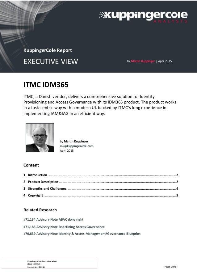 KuppingerCole Executive View ITMC IDM365 Report No.: 71289 Page 1 of 6 ITMC IDM365 ITMC, a Danish vendor, delivers a compr...