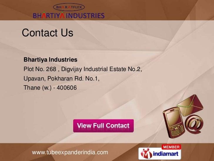 Contact UsBhartiya IndustriesPlot No. 268 , Digvijay Industrial Estate No.2,Upavan, Pokharan Rd. No.1,Thane (w.) - 400606 ...