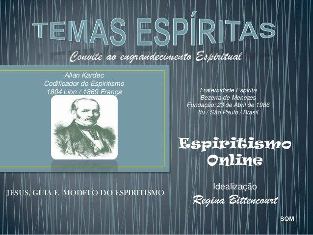 Convite ao engrandecimento Espiritual               Allan Kardec        Codificador do Espiritismo         1804 Lion / 186...
