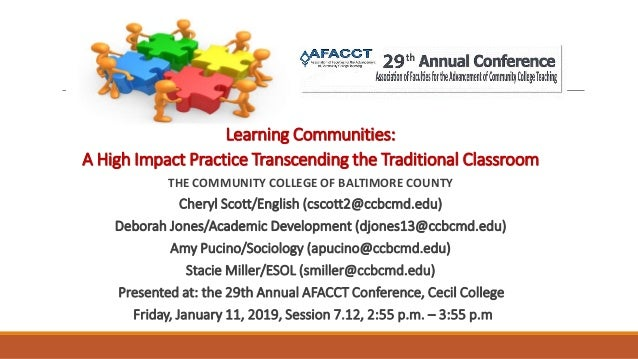 Learning Communities: A High Impact Practice Transcending the Traditional Classroom THE COMMUNITY COLLEGE OF BALTIMORE COU...