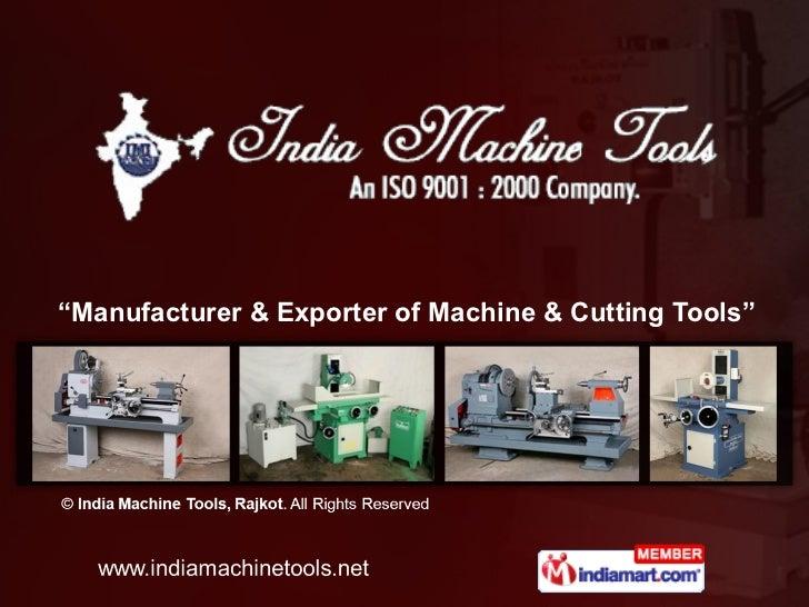 """ Manufacturer & Exporter of Machine & Cutting Tools"""