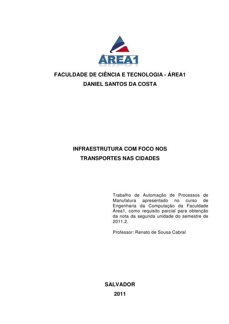 FACULDADE DE CIÊNCIA E TECNOLOGIA - ÁREA1         DANIEL SANTOS DA COSTA     INFRAESTRUTURA COM FOCO NOS        TRANSPORTE...