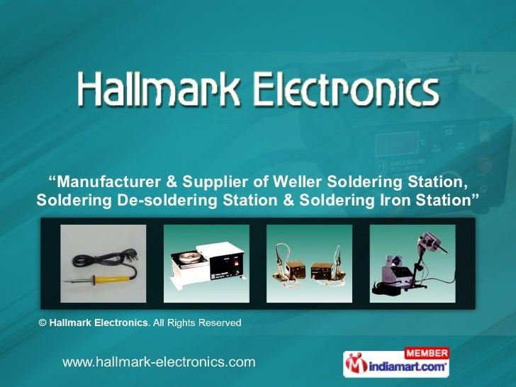 """"""" Manufacturer & Supplier of Weller Soldering Station, Soldering De-soldering Station & Soldering Iron Station"""""""