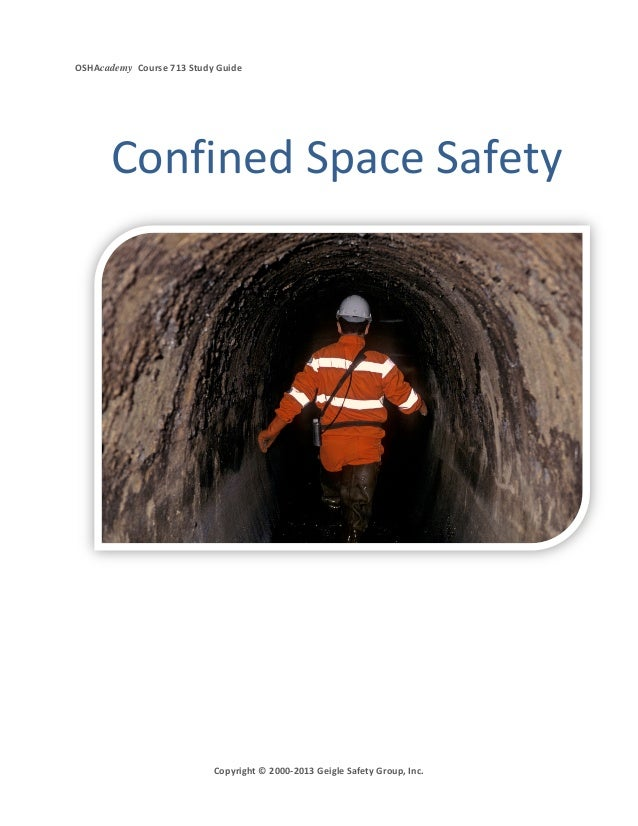 OSHAcademy Course 713 Study GuideCopyright © 2000-2013 Geigle Safety Group, Inc.Confined Space Safety